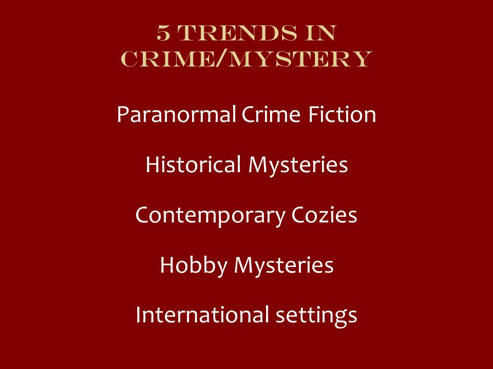 5 Trends in Crime/Mystery
