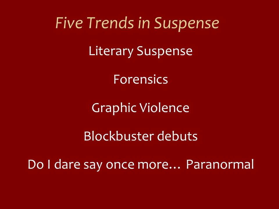 Five Trends in Suspense