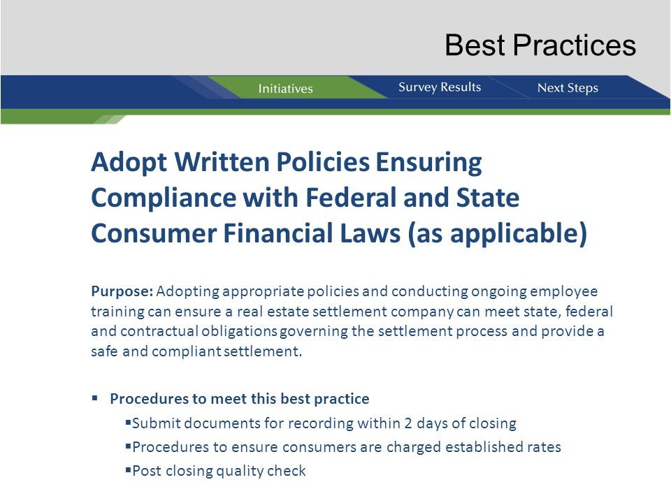 Best Practices Adopt Written Policies Ensuring Compliance with Federal and State Consumer Financial Laws (as applicable)