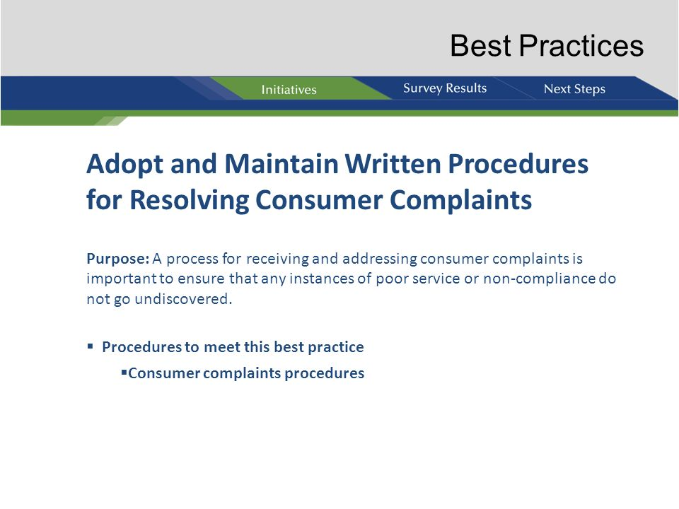 Best Practices Adopt and Maintain Written Procedures for Resolving Consumer Complaints.