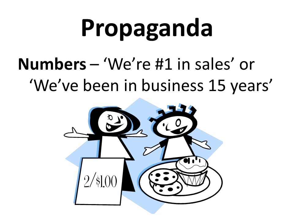 Propaganda Numbers – 'We're #1 in sales' or 'We've been in business 15 years'