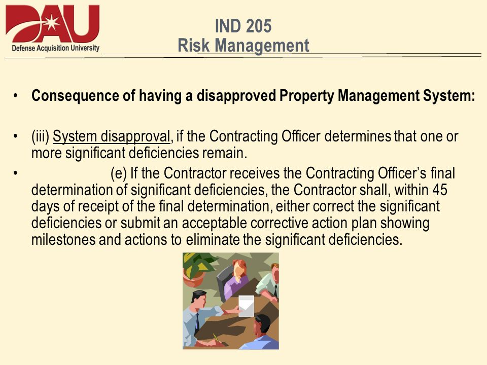 IND 205 Risk Management Consequence of having a disapproved Property Management System: