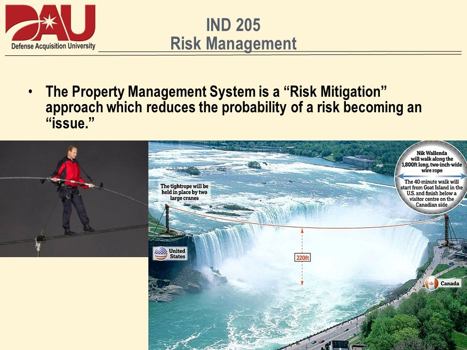 IND 205 Risk Management The Property Management System is a Risk Mitigation approach which reduces the probability of a risk becoming an issue.