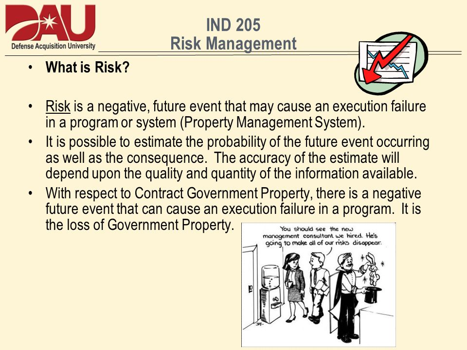 IND 205 Risk Management What is Risk