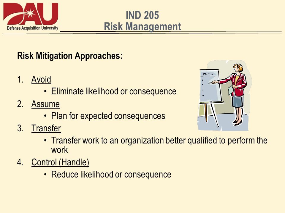 IND 205 Risk Management Risk Mitigation Approaches: Avoid