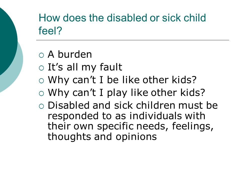 How does the disabled or sick child feel