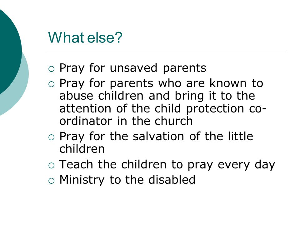 What else Pray for unsaved parents