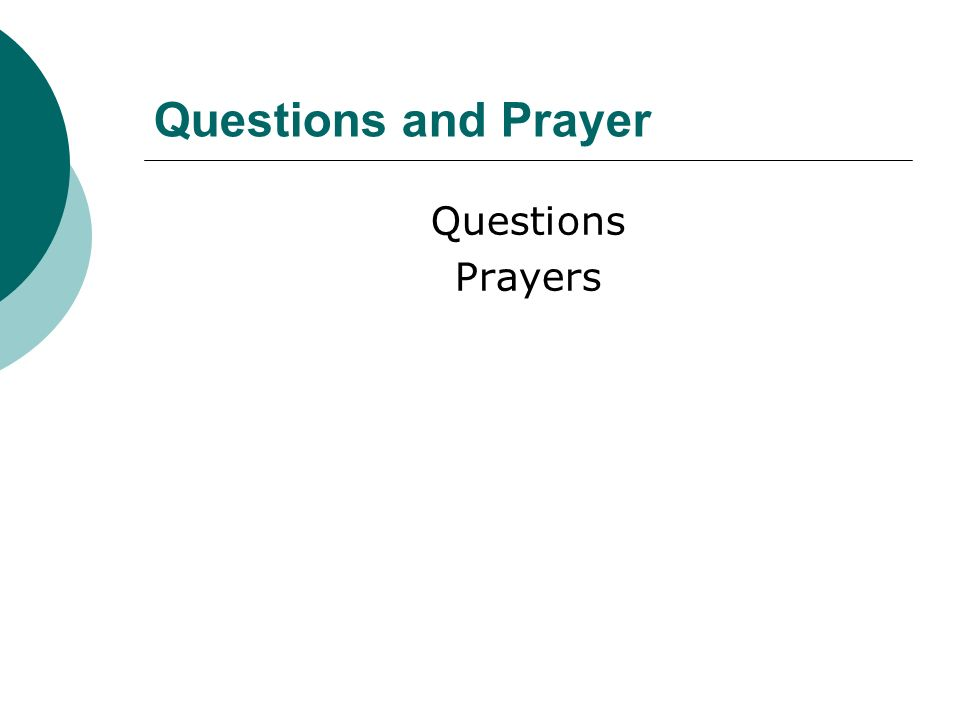 Questions and Prayer Questions Prayers