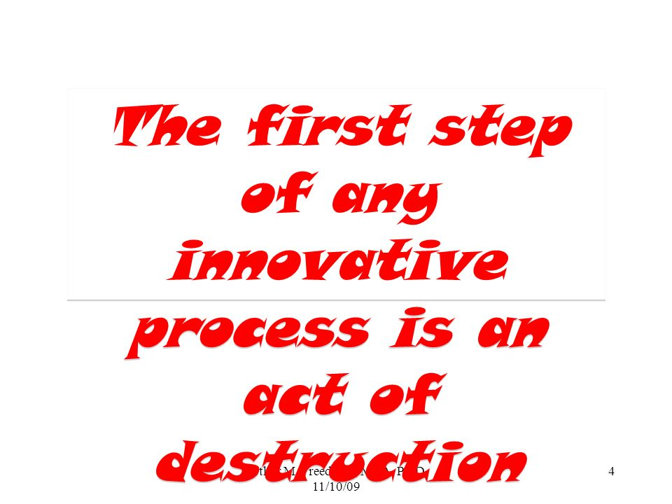 The first step of any innovative process is an act of destruction