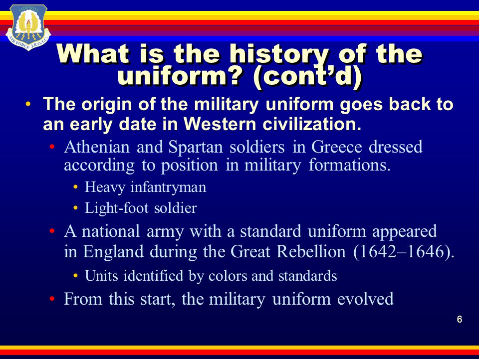 What is the history of the uniform (cont'd)
