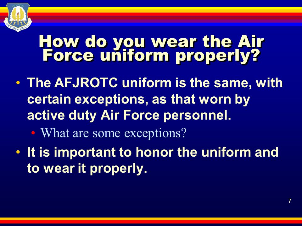 How do you wear the Air Force uniform properly
