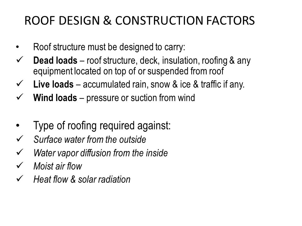 ROOF DESIGN & CONSTRUCTION FACTORS