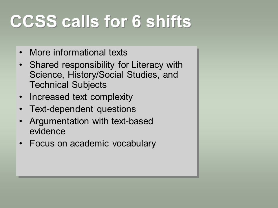 CCSS calls for 6 shifts More informational texts