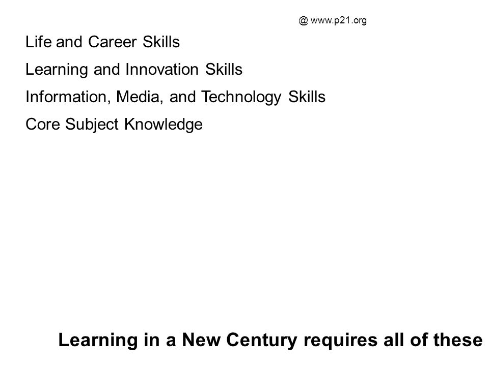 Learning in a New Century requires all of these