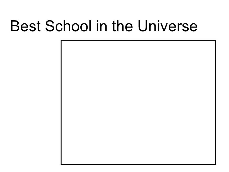 Best School in the Universe