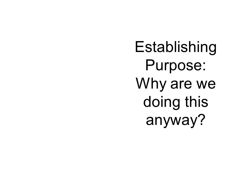 Establishing Purpose: