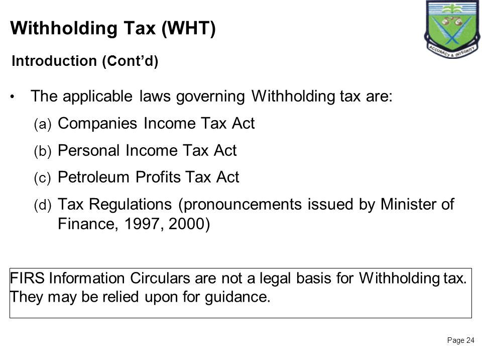 25/03/2017 Withholding Tax (WHT) Introduction (Cont'd) The applicable laws governing Withholding tax are:
