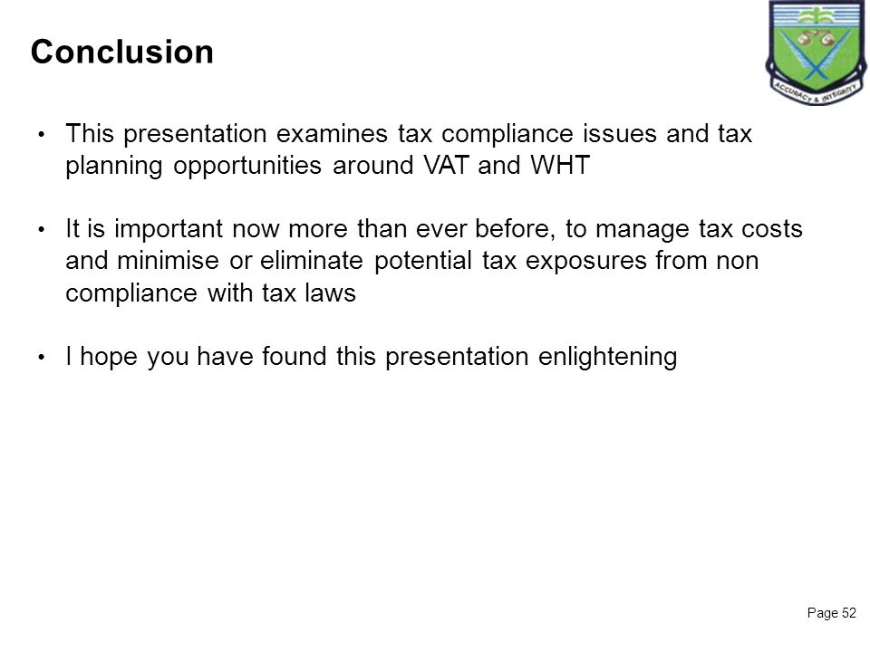 25/03/2017 Conclusion. This presentation examines tax compliance issues and tax planning opportunities around VAT and WHT.