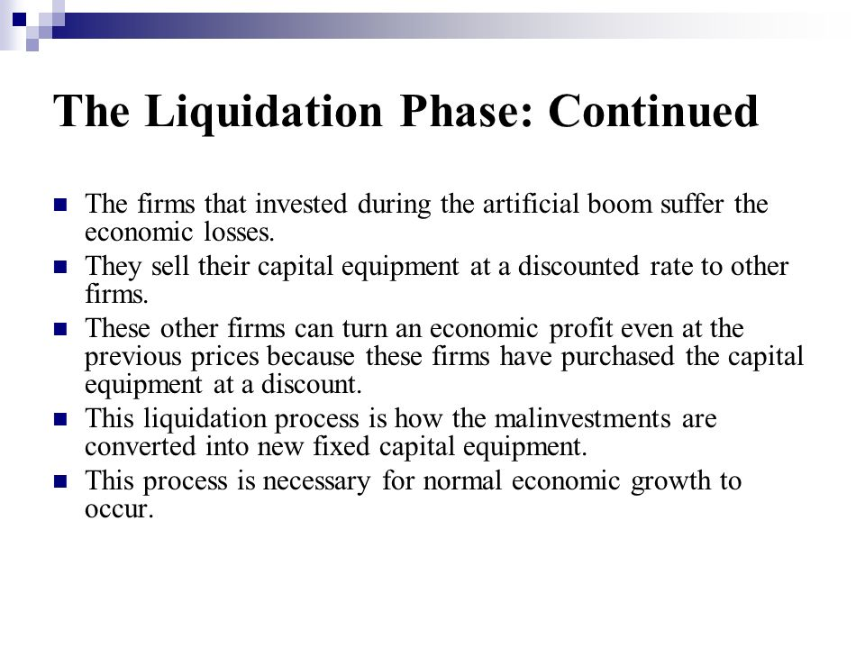 The Liquidation Phase: Continued
