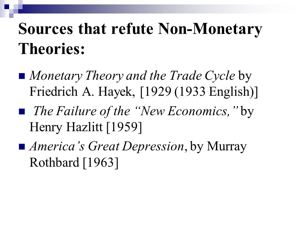 Sources that refute Non-Monetary Theories:
