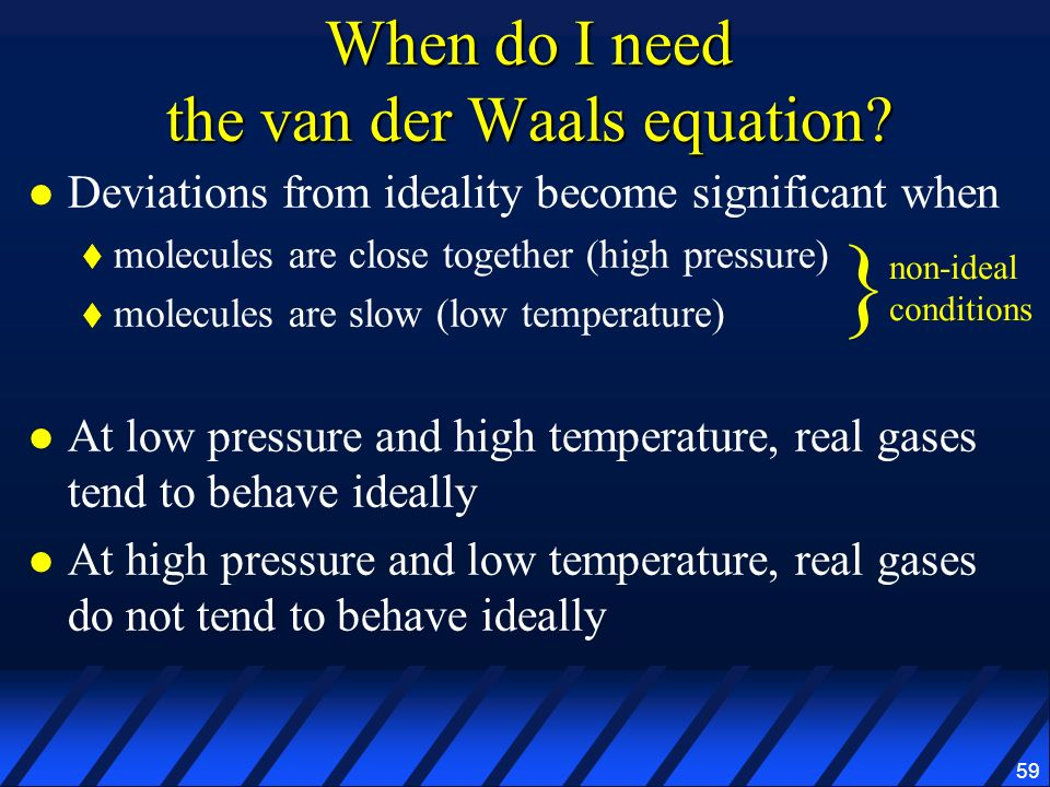 When do I need the van der Waals equation