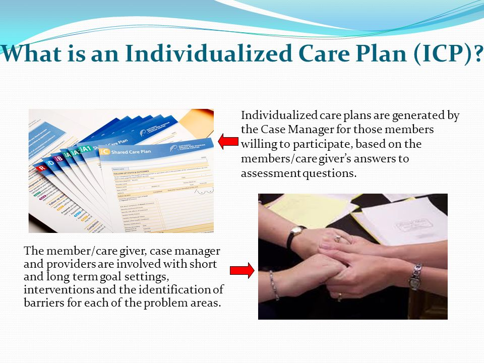 What is an Individualized Care Plan (ICP)