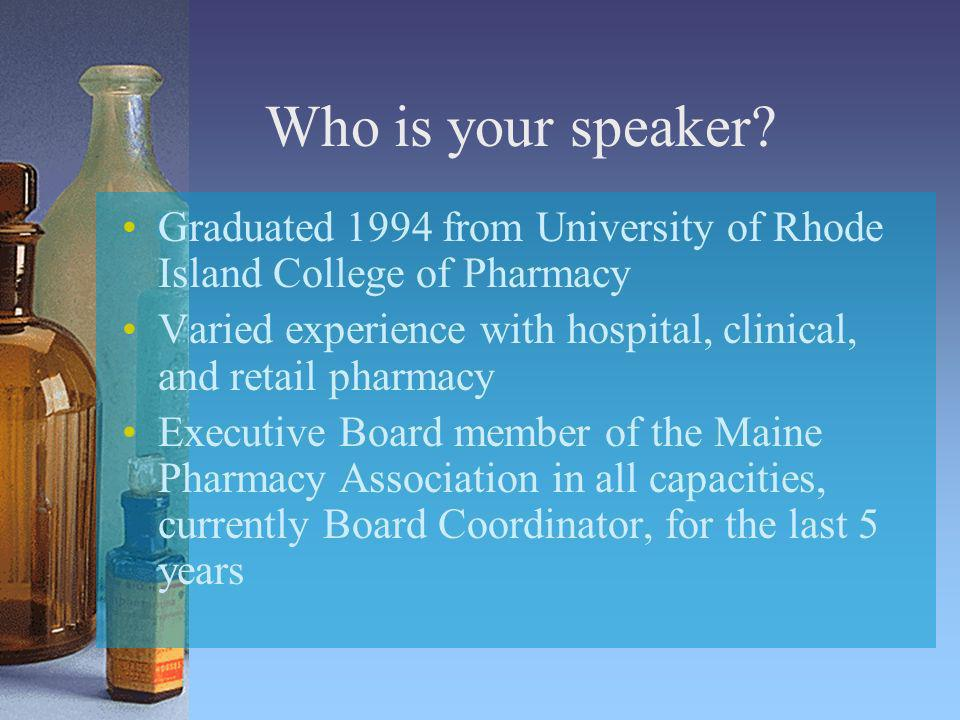Who is your speaker Graduated 1994 from University of Rhode Island College of Pharmacy.