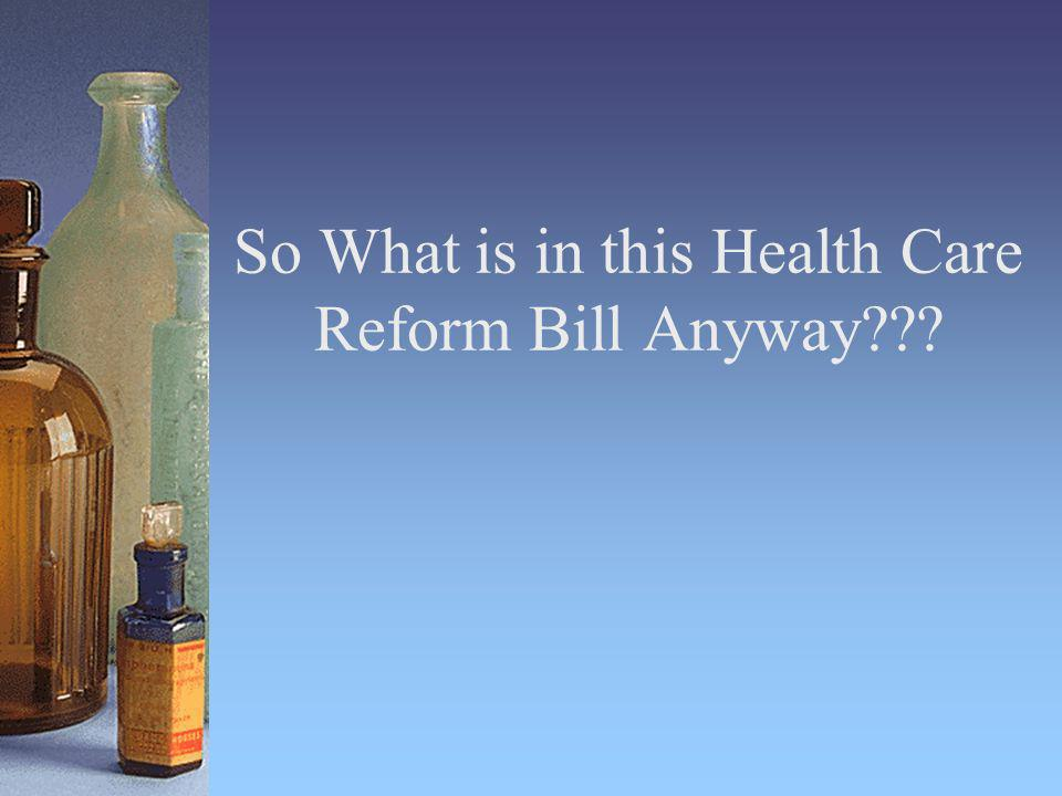 So What is in this Health Care Reform Bill Anyway