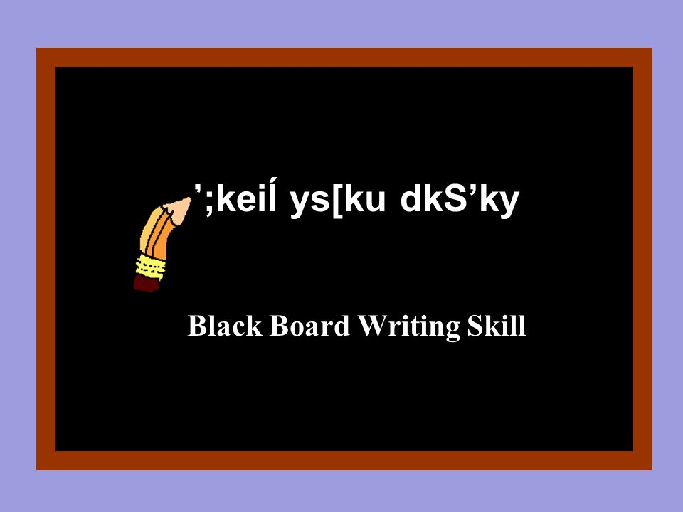 Black Board Writing Skill
