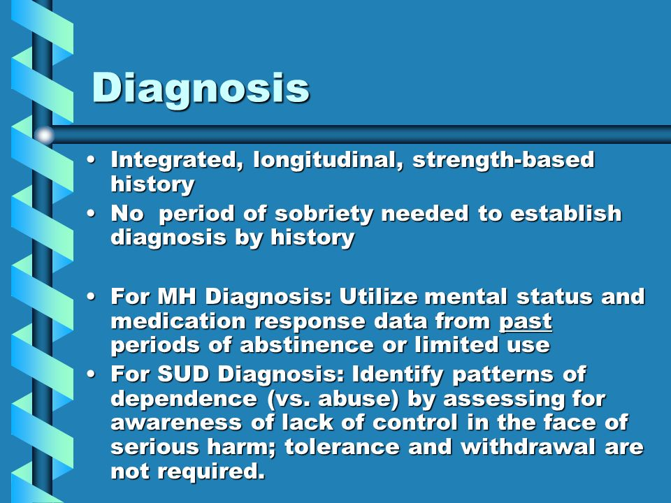 Diagnosis Integrated, longitudinal, strength-based history