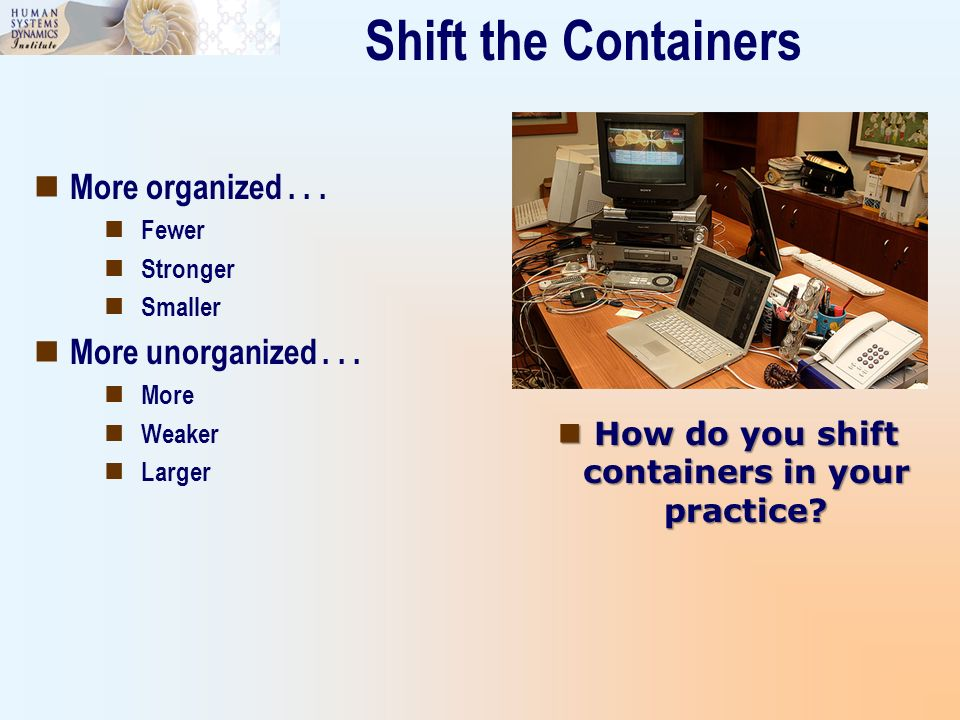 How do you shift containers in your practice