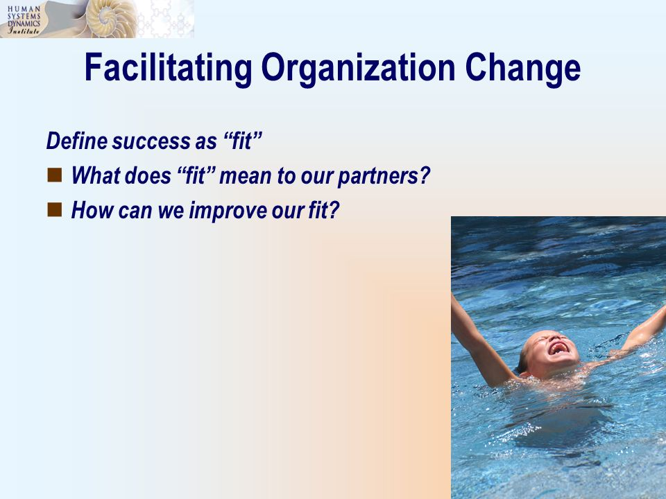 Facilitating Organization Change