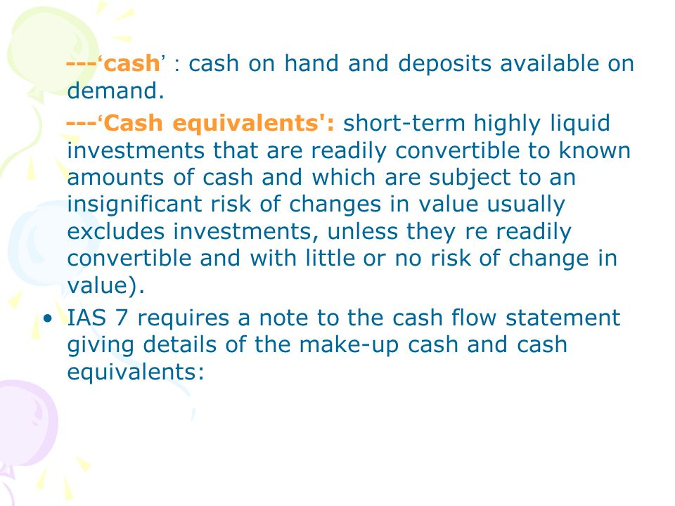 ---'cash':cash on hand and deposits available on demand.