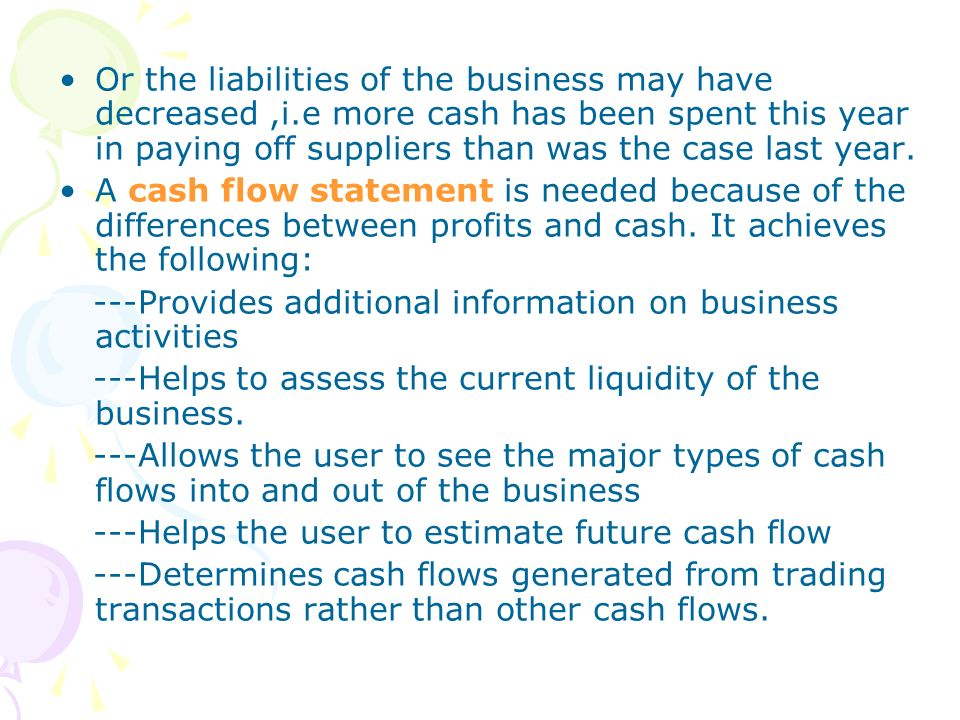 Or the liabilities of the business may have decreased ,i