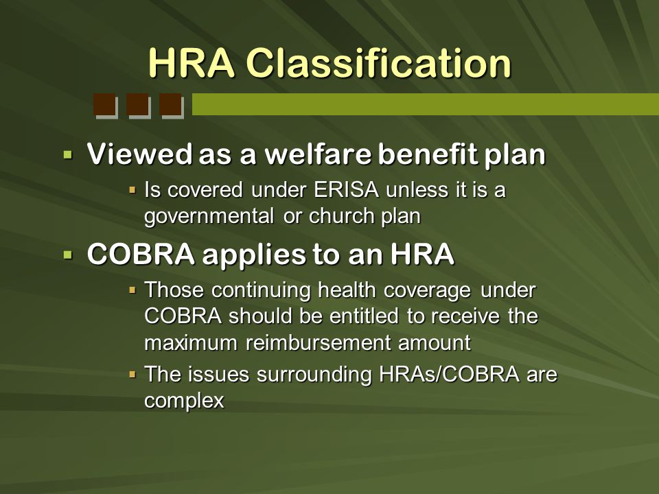 HRA Classification Viewed as a welfare benefit plan