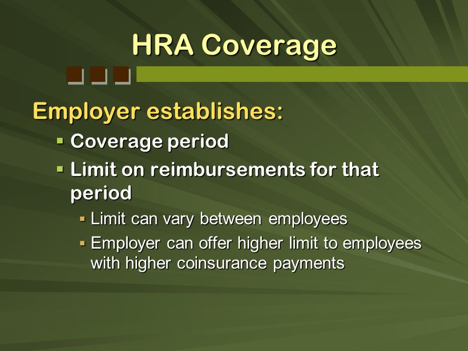 HRA Coverage Employer establishes: Coverage period