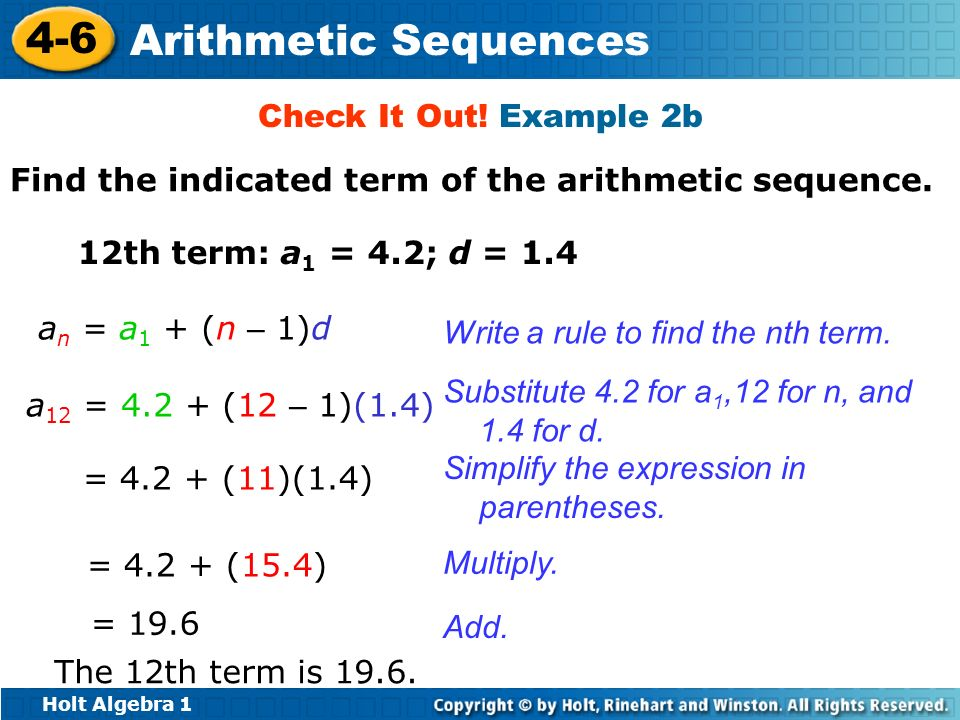 Check It Out! Example 2b Find the indicated term of the arithmetic sequence. 12th term: a1 = 4.2; d = 1.4.