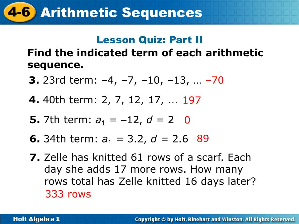 Lesson Quiz: Part II Find the indicated term of each arithmetic sequence rd term: –4, –7, –10, –13, …
