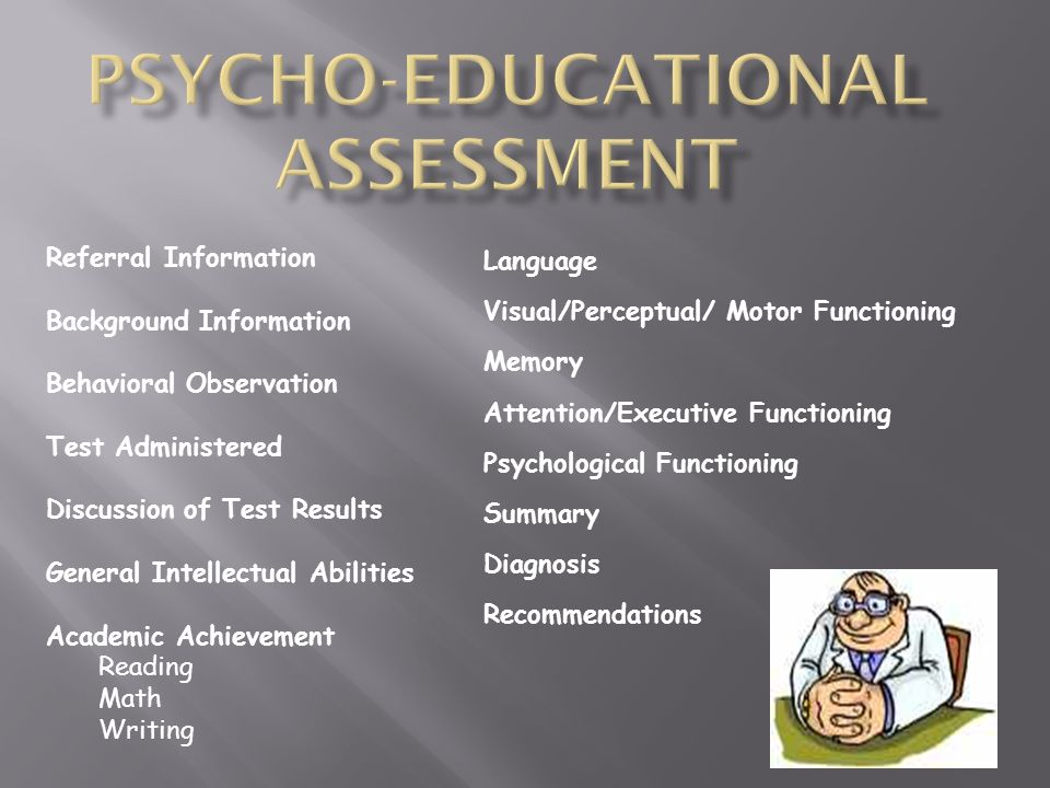 PSYCHO-EDUCATIONAL ASSESSMENT