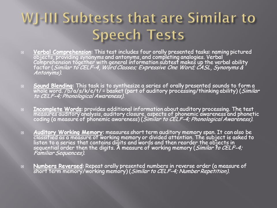 WJ-III Subtests that are Similar to Speech Tests