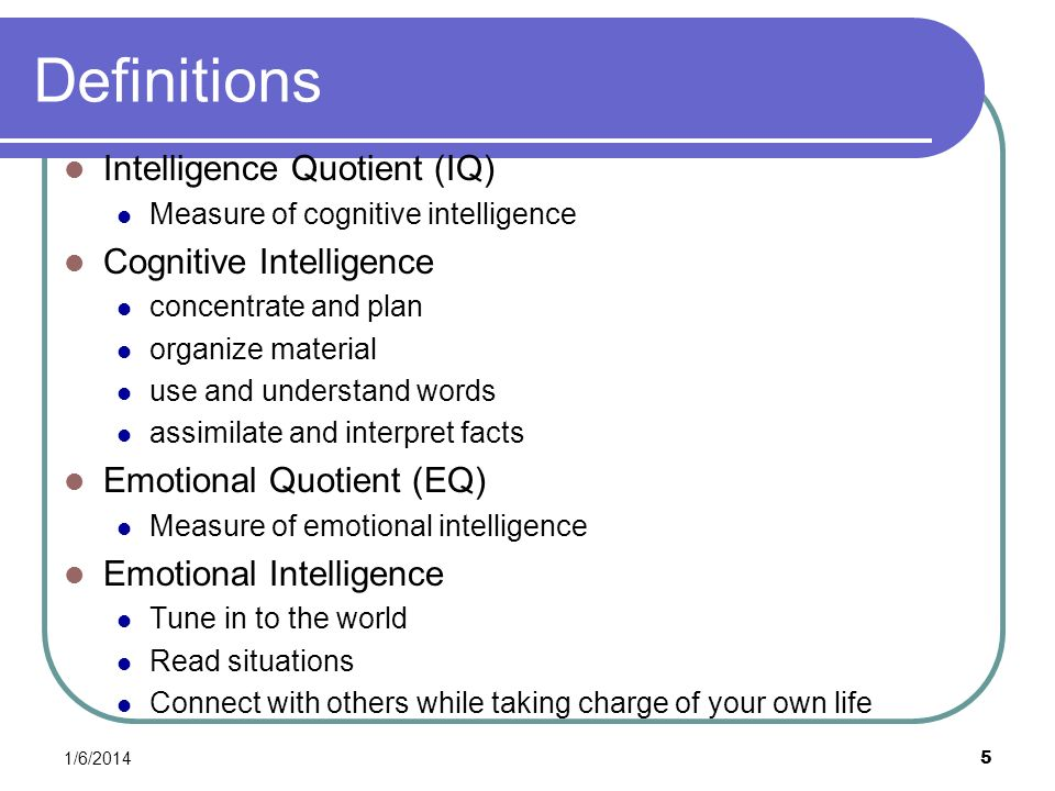 Definitions Intelligence Quotient (IQ) Cognitive Intelligence