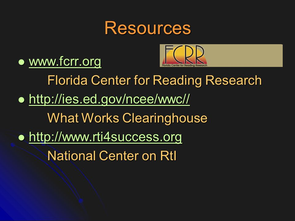 Resources www.fcrr.org Florida Center for Reading Research