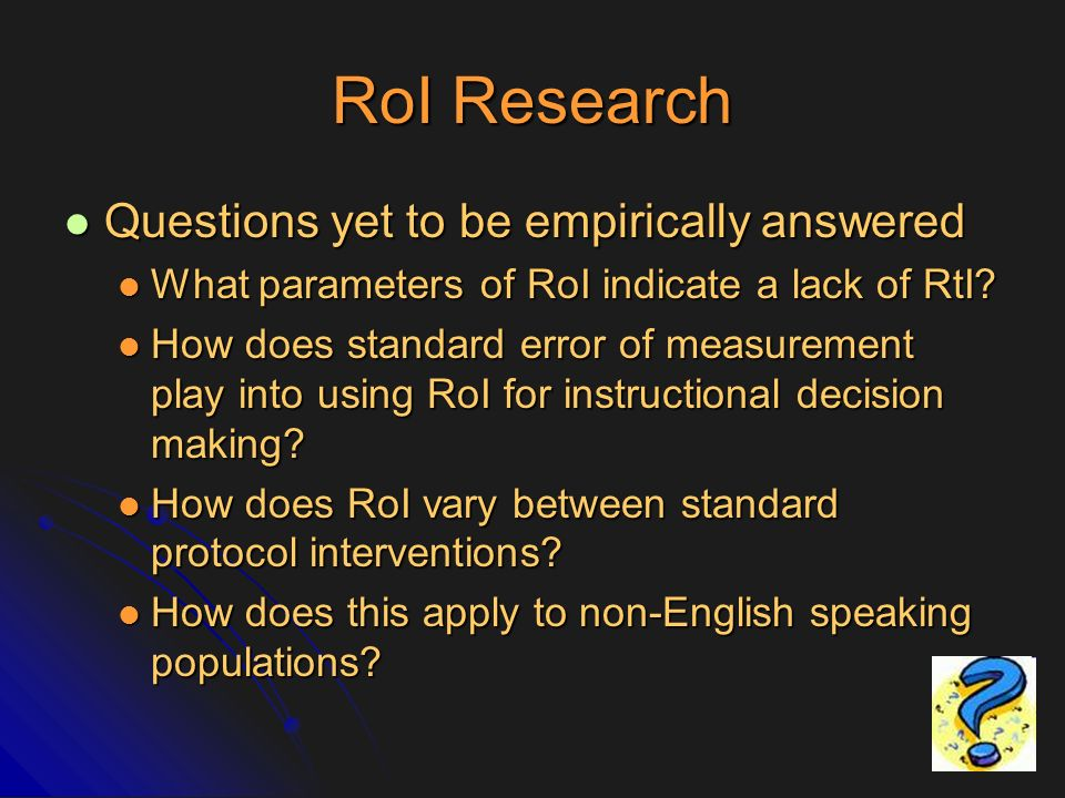 RoI Research Questions yet to be empirically answered