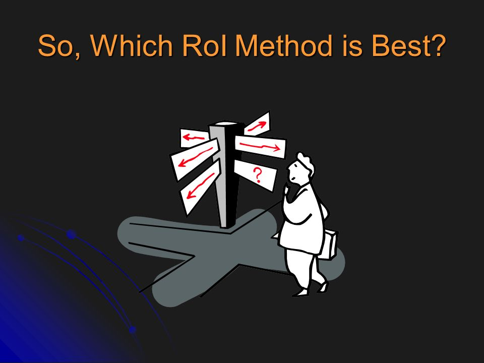 So, Which RoI Method is Best
