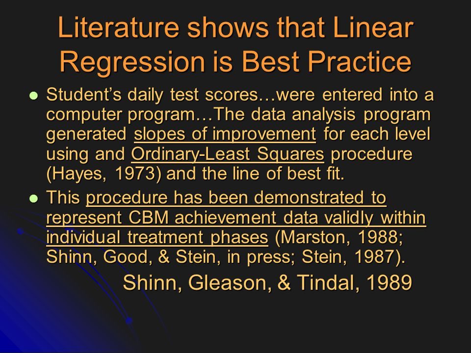 Literature shows that Linear Regression is Best Practice