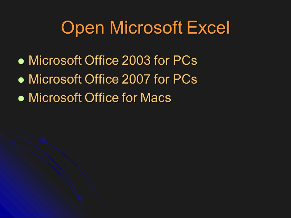 Open Microsoft Excel Microsoft Office 2003 for PCs