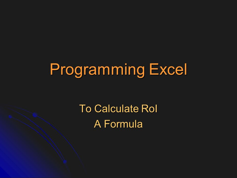 To Calculate RoI A Formula