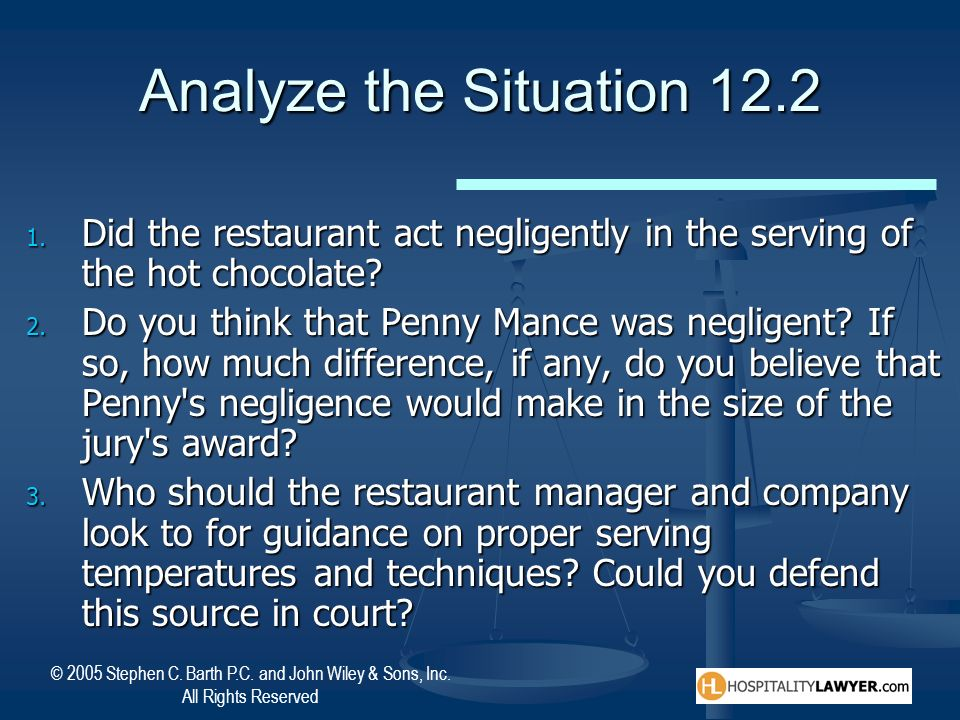 Analyze the Situation 12.2 Did the restaurant act negligently in the serving of the hot chocolate