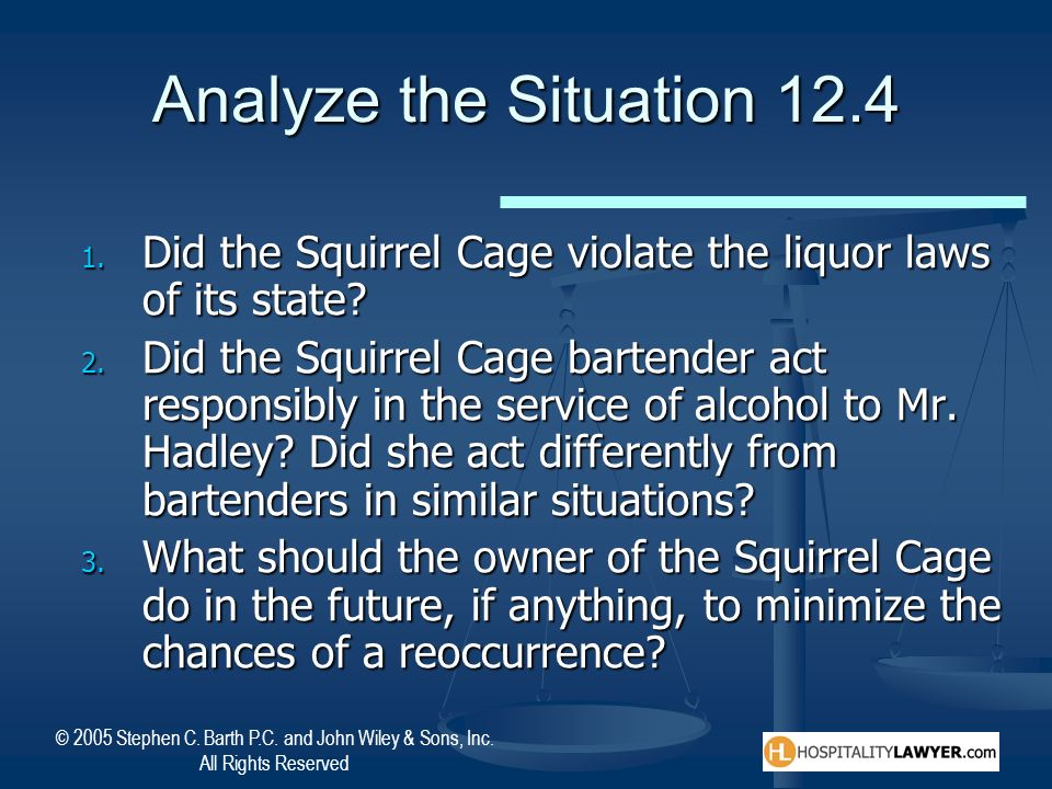 Analyze the Situation 12.4 Did the Squirrel Cage violate the liquor laws of its state