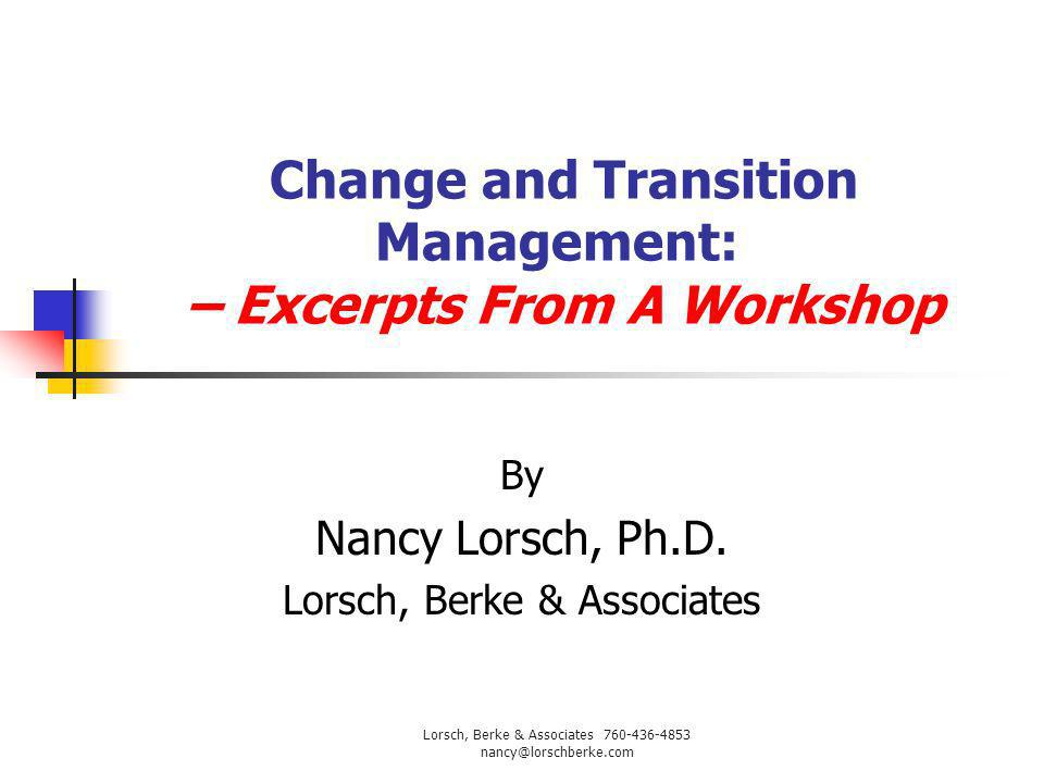 Change and Transition Management: – Excerpts From A Workshop